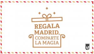 Campaña Regala Madrid, comparte la magia